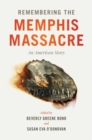 Image for Remembering the Memphis Massacre: An American Story
