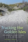 Image for Tracking the Golden Isles  : the natural and human histories of the Georgia coast