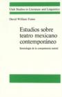 Image for Estudios Sobre Teatro Mexicano Contemporaneo : Semiologia de la Competencia Teatral