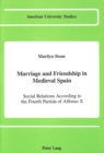 Image for Marriage and Friendship in Medieval Spain : Social Relations According to the Fourth Partida of Alfonso X
