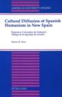 Image for Cultural Diffusion of Spanish Humanism in New Spain : Francisco Cervantes De Salazar's Dialogo De La Dignidad Del Hombre