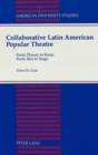 Image for Collaborative Latin American Popular Theatre : From Theory to Form, from Text to Stage