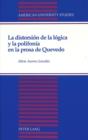 Image for La Distorsion de la Logica y la Polifonia en la Prosa de Quevedo