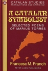 Image for A Catalan Symbolist : Selected Poems of Marius Torres