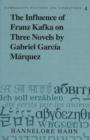 Image for The Influence of Franz Kafka on Three Novels by Gabriel Garcia Marquez