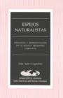 Image for Espejos Naturalistas : Ideologia y Representacion en la Novela Argentina (1884-1919)
