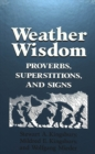 Image for Weather Wisdom : Proverbs, Superstitions, and Signs