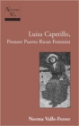 Image for Luisa Capetillo, Pioneer Puerto Rican Feminist : With the Collaboration of Students from the Graduate Program in Translation, the University of Puerto Rico, Rio Piedras, Spring 1991