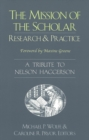 Image for The Mission of the Scholar : Research and Practice - A Tribute to Nelson Haggerson
