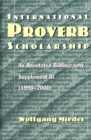 Image for International Proverb Scholarship : An Annotated Bibliography Supplement III (1990-2000)