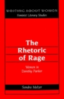 Image for The Rhetoric of Rage : Women in Dorothy Parker
