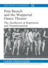 Image for Pina Bausch and the Wuppertal Dance Theater  : the aesthetics of repetition and transformation