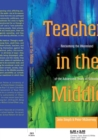 Image for Teachers in the Middle : Reclaiming the Wasteland of the Adolescent Years of Schooling