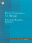 Image for From Commissars to Mayors : Cities in the Transition Economies