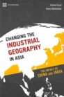 Image for Changing the industrial geography in Asia  : the impact of China and India