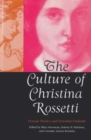 Image for The Culture of Christina Rossetti : Female Poetics and Victorian Contexts