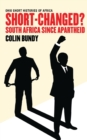 Image for Short-changed?  : South Africa since apartheid