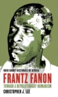 Image for Frantz Fanon  : toward a revolutionary humanism