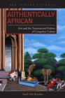 Image for Authentically African  : arts and the transnational politics of Congolese culture