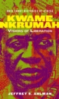 Image for Kwame Nkrumah : Visions of Liberation