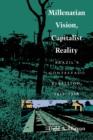 Image for Millenarian Vision, Capitalist Reality : Brazil's Contestado Rebellion, 1912-1916