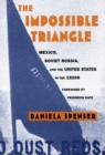 Image for The impossible triangle  : Mexico, Soviet Russia, and the United States in the 1920s