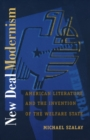 Image for New Deal Modernism : American Literature and the Invention of the Welfare State