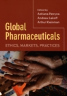 Image for Global pharmaceuticals  : ethics, markets, practices