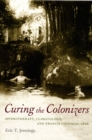 Image for Curing the colonizers  : hydrotherapy, climatology, and French colonial spas