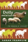 Image for Dolly mixtures  : the remaking of genealogy