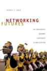Image for Networking futures  : the movements against corporate globalization