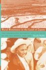 Image for Rural resistance in the land of Zapata  : the Jaramillista Movement and the myth of the Pax-Priâista 1940-1962