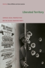 Image for Liberated territory  : untold local perspectives on the Black Panther Party