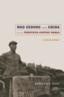 Image for Mao Zedong and China in the twentieth-century world  : a concise history