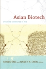 Image for Asian biotech  : ethics and communities of fate