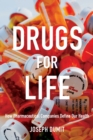 Image for Drugs for life  : how pharmaceutical companies define our health