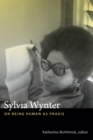 Image for Sylvia Wynter  : on being human as praxis