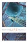 Image for Rendering life molecular  : models, modelers, and excitable matter