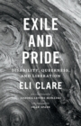 Image for Exile and pride  : disability, queerness, and liberation