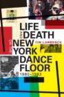 Image for Life and death on the New York dance floor, 1980-1983