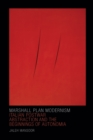 Image for Marshall Plan modernism  : Italian postwar abstraction and the beginnings of autonomia