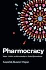 Image for Pharmocracy  : value, politics & knowledge in global biomedicine
