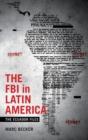 Image for The FBI in Latin America  : the Ecuador files