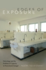 Image for Edges of exposure  : toxicology and the problem of capacity in postcolonial Senegal