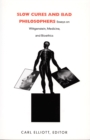 Image for Slow Cures and Bad Philosophers: Essays On Wittgenstein, Medicine, and Bioethics.