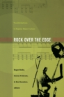 Image for Rock over the edge: transformations in popular music culture