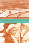 Image for Rural resistance in the land of Zapata: the Jaramillista Movement and the myth of the Pax Priâista, 1940-1962