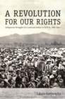 Image for A revolution for our rights: indigenous struggles for land and justice in Bolivia 1880-1952