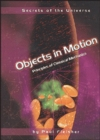 Image for Objects in motion: principles of classical mechanics