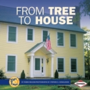 Image for From Tree to House.